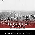 The Greatest Civil War Battles: The Battle of Nashville    Charles River Editors