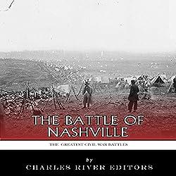 The Greatest Civil War Battles: The Battle of Nashville