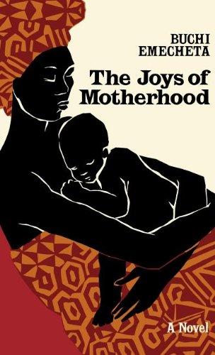 The Joys of Motherhood: A Novel, by Buchi Emecheta