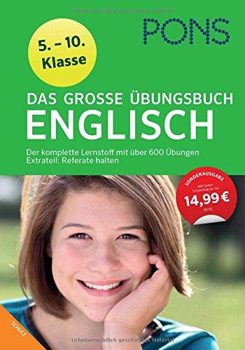 PONS Das große Übungsbuch Englisch Klasse 5 - 10: Der komplette Lernstoff mit 600 Übungen