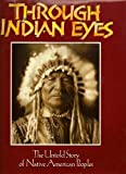 Through Indian Eyes The Untold Story of Native American Peoples 1st edition by Digest, Staff at Reader's published by The Reader's Digest Association Hardcover