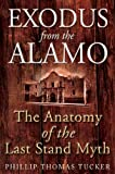 Front cover for the book Exodus From the Alamo: The Anatomy of the Last Stand Myth by Phillip Thomas Tucker