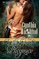 In the Garden of Disgrace (The Garden Series Book 3) Front Cover
