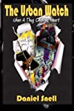 img - for The Urban Watch: When A Thug Changes Heart book / textbook / text book