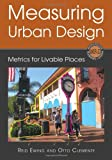 Measuring Urban Design : Metrics for Livable Places, Ewing, Reid and Clemente, Otto, 1610911946