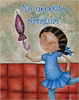 No necesito paraguas/ I Dont Need an Umbrella! (Coleccion Facil De Leer (Easy Readers K-2)) (Spanish Edition) (F?il de leer / Easy to Read): Amy White: ...