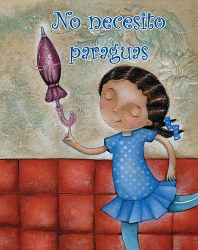 No Necesito Paraguas = I Don't Need an Umbrella! (F?il de leer / Easy to Read) por Amy White,Sandra Lavandeira,Lada J. Kratky