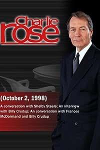 Charlie Rose with Shelby Steele; Frances McDormand; Billy Crudup (October 2, 1998)