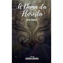 A Dama da Floresta: Série Chronos - Livro Um