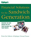 Kiplinger's Financial Solutions for the Sandwich Generation, Kiplinger's Personal Finance Magazine Editors, 1419590553