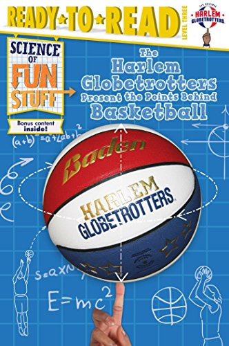 The Harlem Globetrotters Present the Points Behind Basketball (Science of Fun Stuff)