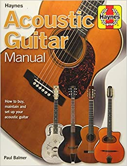 Acoustic Guitar Manual: How to buy, maintain and set up your acoustic guitar Haynes Manual/Music: Amazon.es: Paul Balmer: Libros en idiomas extranjeros