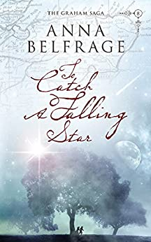To Catch a Falling Star (The Graham Saga Book 8) by [Belfrage, Anna]