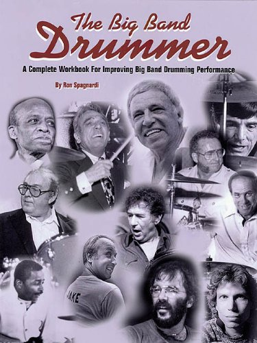 Read Online The Big Band Drummer: A Complete Workbook for Improving Big Band Drumming Performance PDF