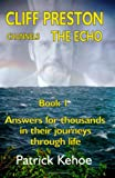 Cliff Preston Channels the Echo, Patrick Joseph Kehoe, 0973624507