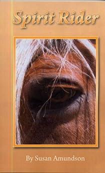 Spirit Rider (Sahara Rose Series Book 1) by [Amundson, Susan]