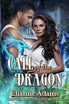 Call of the Dragon (Return to Avalore Book 1) by [Adams, Elianne]