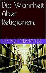 Die Wahrheit über Religionen.