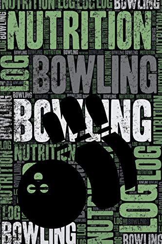 Bowling Nutrition Log and Diary: Bowling Nutrition and Diet Training Log and Journal for Player and Coach - Bowling Notebook Tracker por Elegant Notebooks