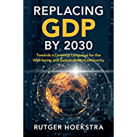 Replacing GDP by 2030: Towards a Common Language for the Well-being and Sustainability Community (English Edition)