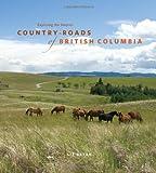 Country Roads of British Columbia, Liz Bryan, 1894974433