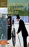 La Importancia de Llamarse Ernesto, Oscar Wilde, 8497645472