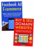 Ecommerce Without Experience: How to Create an Ecommerce Buy & Sell Store via Facebook Ad Marketing & Website Flipping