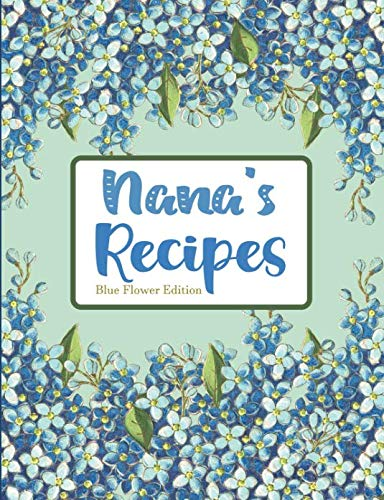 Nana's Recipes Blue Flower Edition by Pickled Pepper Press