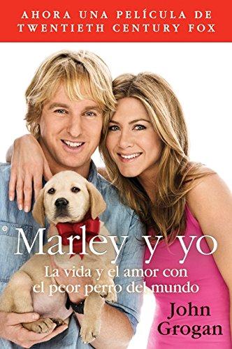 Descargar Libro Marley Y Yo: La Vida Y El Amor Con El Peor Perro Del Mundo John Grogan