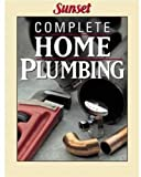 Complete Home Plumbing, Sunset Publishing Staff, 0376011017