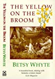 img - for The Yellow on the Broom: The Early Days of a Traveller Woman by Betsy Whyte (1993-01-01) book / textbook / text book