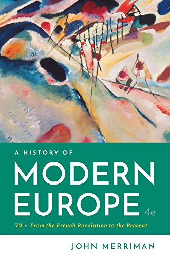 A History of Modern Europe (Fourth Edition)  (Vol. Volume Two) (John Merriman A History Of Modern Europe)