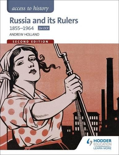 Russia & Its Rulers 1855-1964 (Access to History)