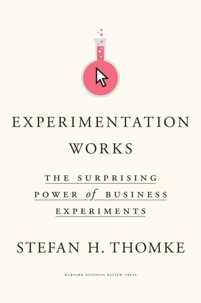 Experimentation Works: The Surprising Power of Business Experiments :  Thomke, Stefan H.: Amazon.es: Libros