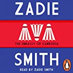 The Embassy of Cambodia | Zadie Smith