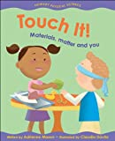 Touch It!: Materials, Matter and You (Primary Physical Science) by  Adrienne Mason in stock, buy online here