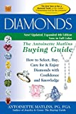 Diamonds (4th Edition): The Antoinette Matlins Buying Guide-How to Select, Buy, Care for & Enjoy Diamonds with Confidence and Knowledge