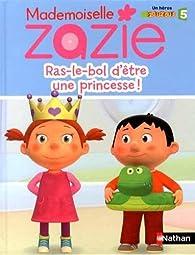 Ras-le-bol d'être une princesse ! par Lilas Nord