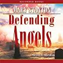 Defending Angels Audiobook by Mary Stanton Narrated by Julia Gibson