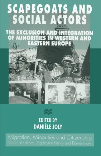 Scapegoats and Social Actors: The Exclusion and Integration of Minorities in Western and Eastern Europe (Migration Minor