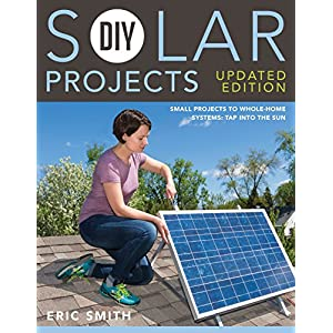 51DvgYQ023L. SS300  - DIY Solar Projects - Updated Edition: Small Projects to Whole-home Systems: Tap Into the Sun