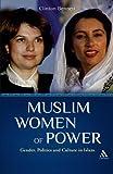 Muslim Women of Power: Gender, Politics and Culture in Islam