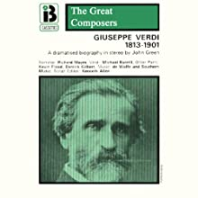 Giuseppe Verdi: 1813 - 1901 Performance by John Green Narrated by Richard Mayes