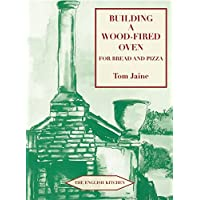 Building a Wood-Fired Oven for Bread and Pizza, 13th Edition (The English Kitchen)