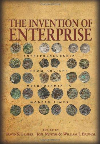 The Invention of Enterprise: Entrepreneurship from Ancient Mesopotamia to Modern Times (The Kauffman Foundation Series o