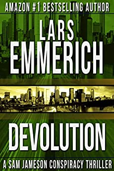 DEVOLUTION: A Sam Jameson Espionage & Suspense Thriller by [Emmerich, Lars]