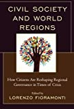 img - for Civil Society and World Regions: How Citizens Are Reshaping Regional Governance in Times of Crisis book / textbook / text book