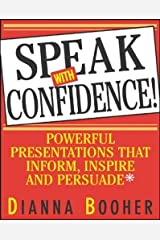 Speak With Confidence  : Powerful Presentations That Inform, Inspire and Persuade Paperback