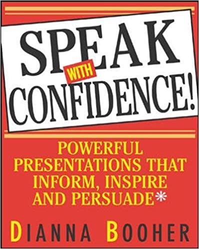 speak with confidence powerful presentations that inform inspire