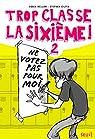 Trop classe la sixième ! Tome 2 : Ne votez pas pour moi ! par Mellom